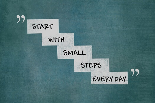 start with small steps everyday